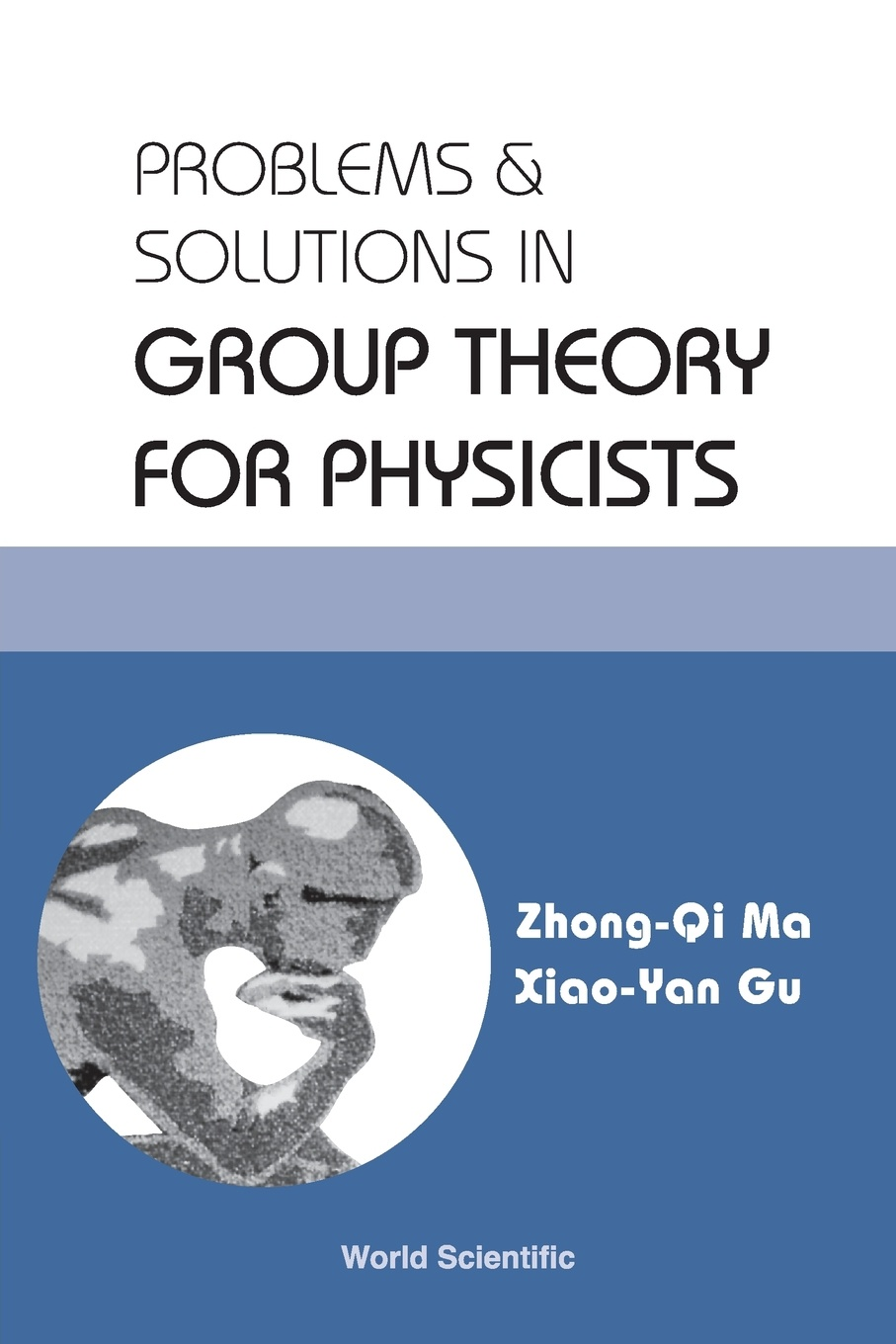 Zhong-Qi Ma, Xiao-Yan Gu PROBLEMS AND SOLUTIONS IN GROUP THEORY FOR PHYSICISTS qi huang innovative testing and measurement solutions for smart grid