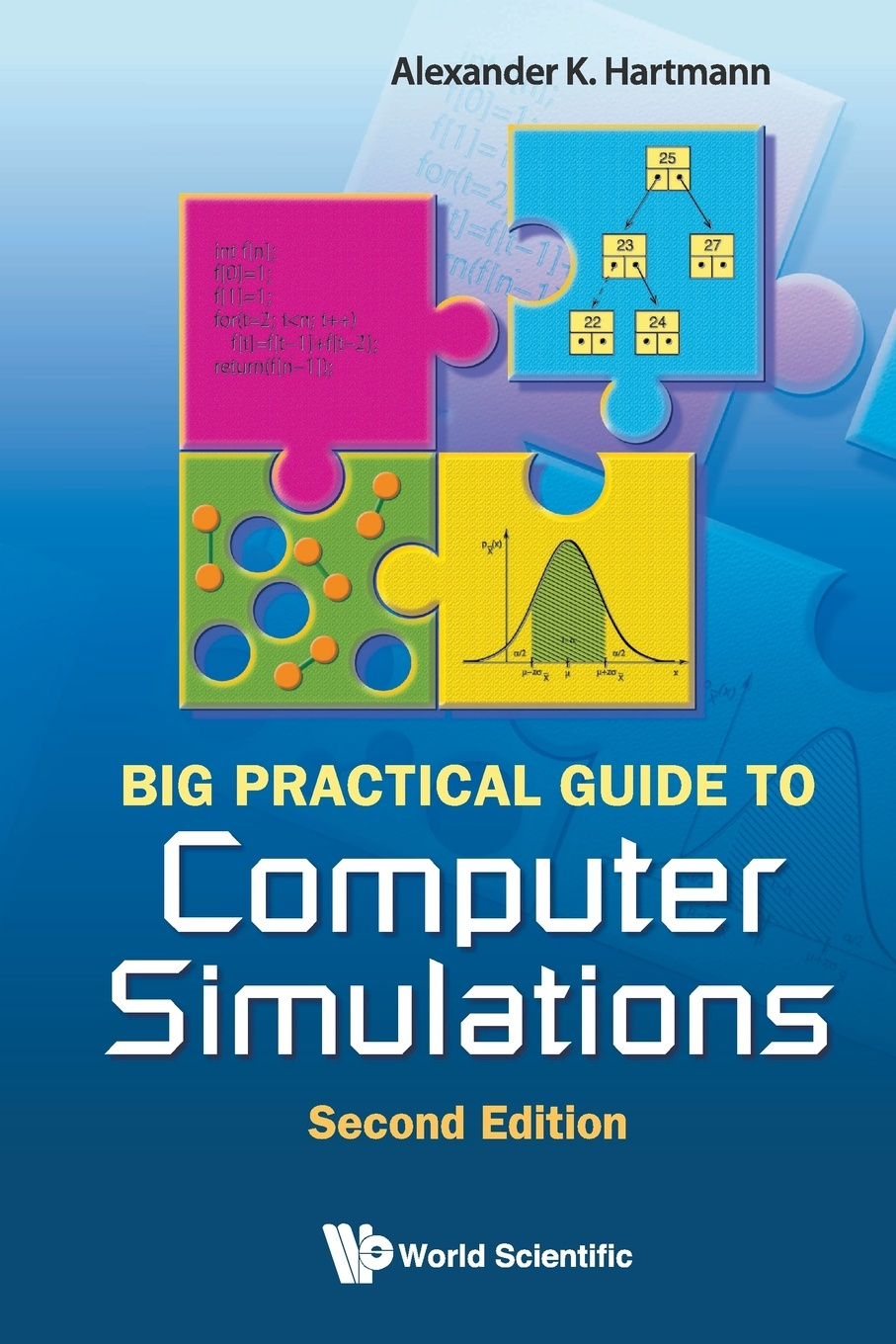 Alexander K Hartmann BIG PRACTICAL GUIDE TO COMPUTER SIMULATIONS (2ND EDITION)