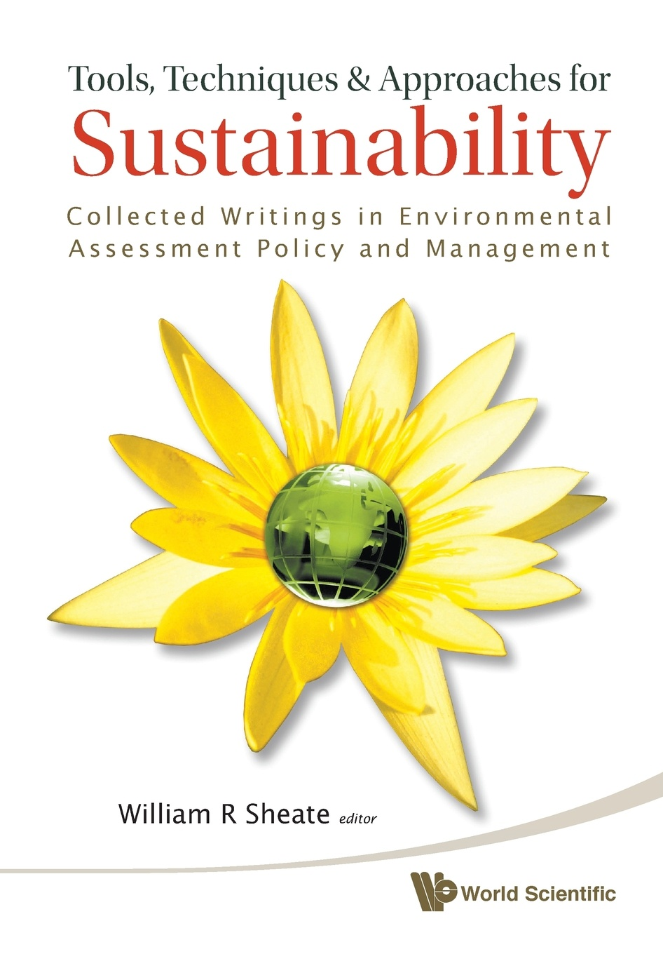 TOOLS, TECHNIQUES AND APPROACHES FOR SUSTAINABILITY. COLLECTED WRITINGS IN ENVIRONMENTAL ASSESSMENT POLICY AND MANAGEMENT isaac torres seeds the collected writings
