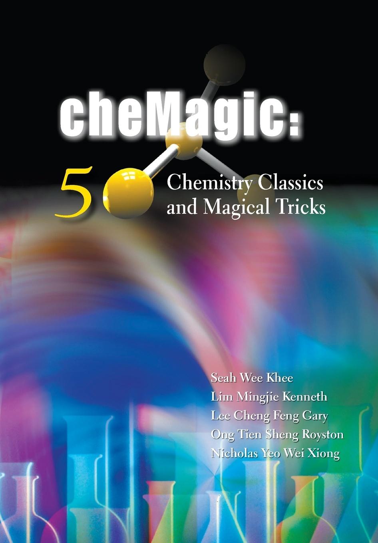 цены на WEE KHEE SEAH, KENNETH MINGJIE LIM, GARY CHENG FENG LEE CHEMAGIC. 50 CHEMISTRY CLASSICS AND MAGICAL TRICKS  в интернет-магазинах