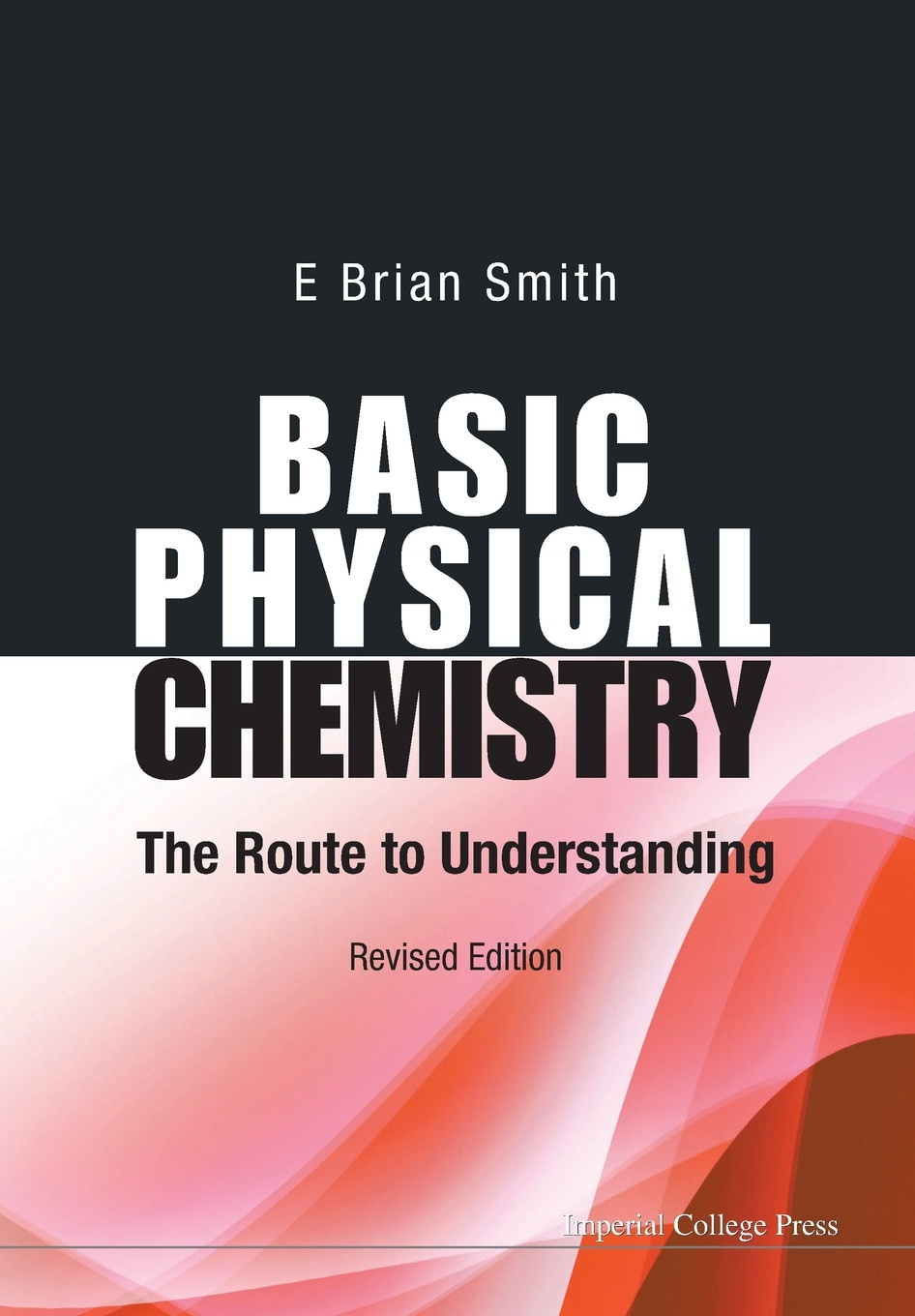 BASIC PHYSICAL CHEMISTRY. THE ROUTE TO UNDERSTANDING (REVISED EDITION) kurt kolasinski w physical chemistry how chemistry works