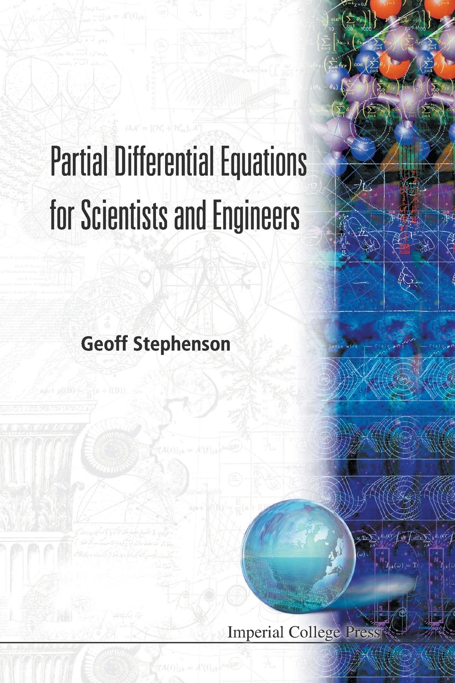 Geoff Stephenson PARTIAL DIFFERENTIAL EQUATIONS FOR SCIENTISTS AND ENGINEERS