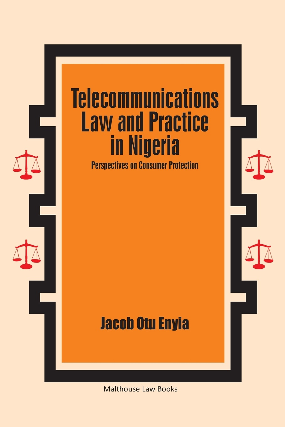 Jacob Otu Enyia Telecommunications Law and Practice in Nigeria. Perspectives on Consumer Protection marital rape an impediment to legal protection