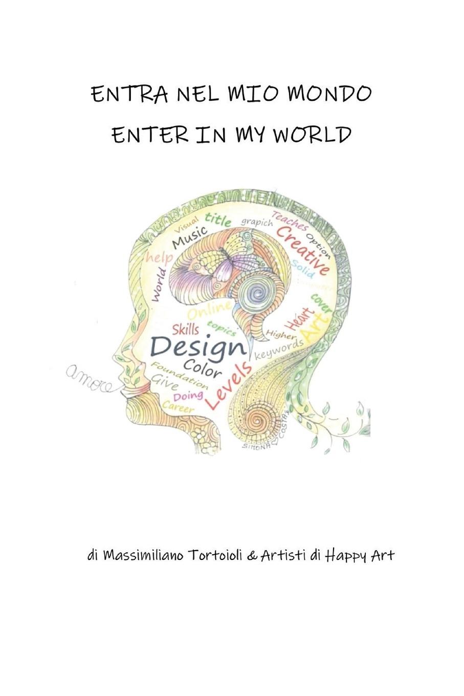 цена на Massimiliano Tortoioli & Artisti di Art Entra nel mio mondo - Enter in my world