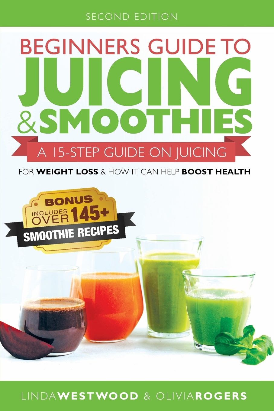 Фото - Linda Westwood Beginners Guide to Juicing & Smoothies. A 15-Step Guide On Juicing for Weight Loss & How It Can Help Boost Health (BONUS: Includes Over 145 Smoothie Recipes) pat crocker juicing and smoothies for dummies