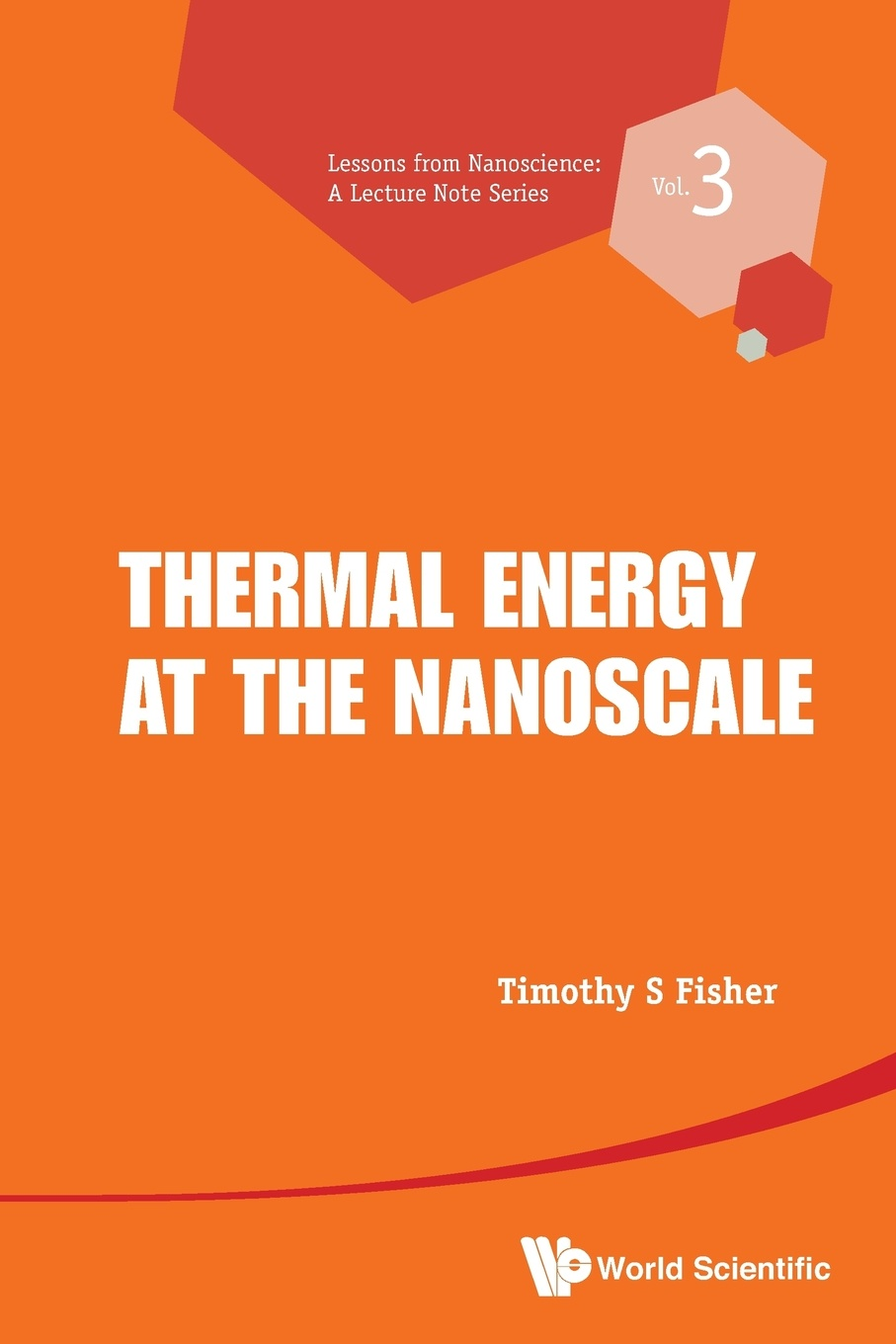 Timothy S. Fisher Thermal Energy at the Nanoscale konrad szacilowski infochemistry information processing at the nanoscale