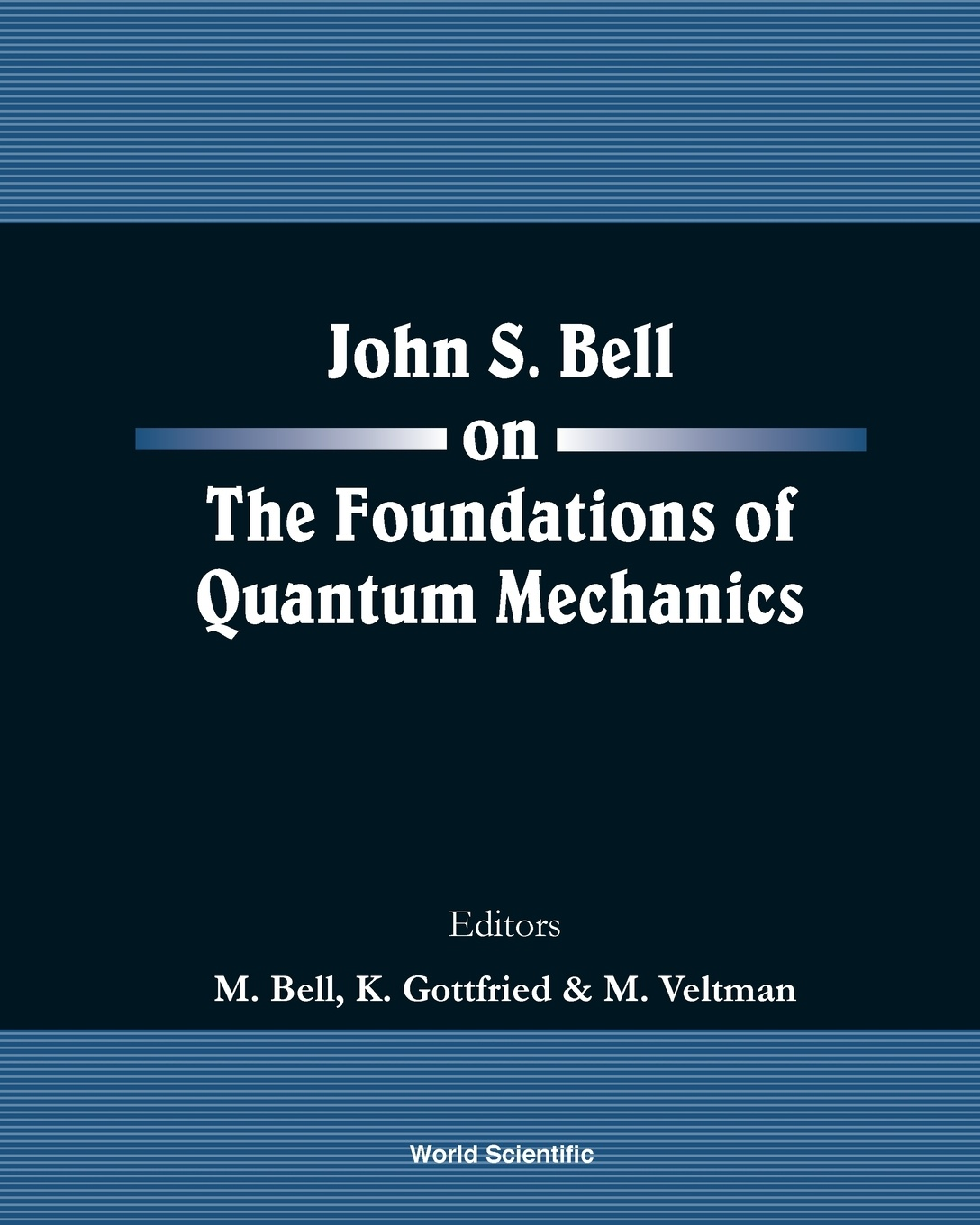 JOHN S BELL ON THE FOUNDATIONS OF QUANTUM MECHANICS john s bell on the foundations of quantum mechanics