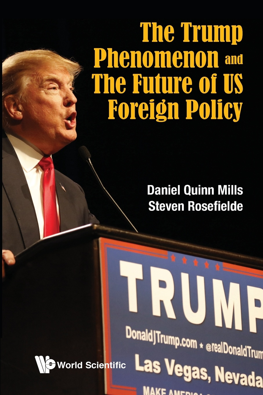 Daniel Quinn Mills, Steven Rosefielde TRUMP PHENOMENON AND THE FUTURE OF US FOREIGN POLICY, THE us and them