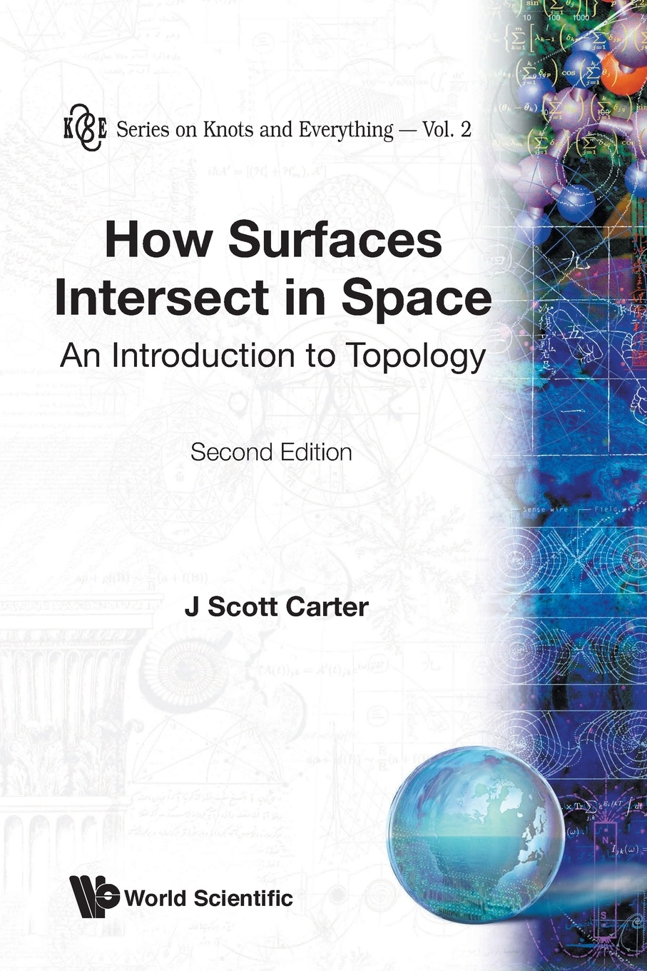 J Scott Carter HOW SURFACES INTERSECT IN SPACE. AN INTRODUCTION TO TOPOLOGY (2ND EDITION) norman l alling newcomb greenleaf foundations of the theory of klein surfaces