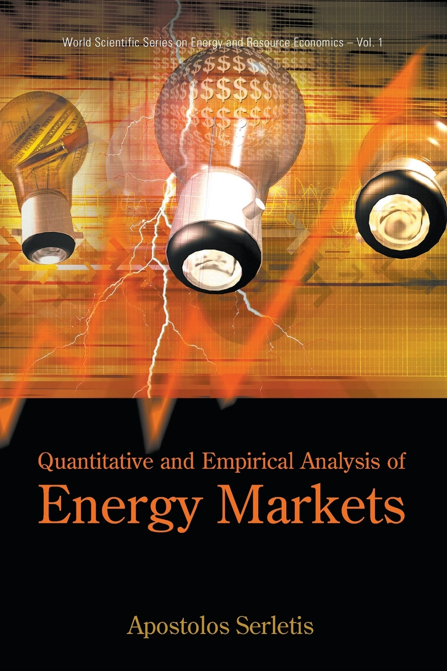 Apostolos Serletis QUANTITATIVE AND EMPIRICAL ANALYSIS OF ENERGY MARKETS halil kiymaz market microstructure in emerging and developed markets price discovery information flows and transaction costs