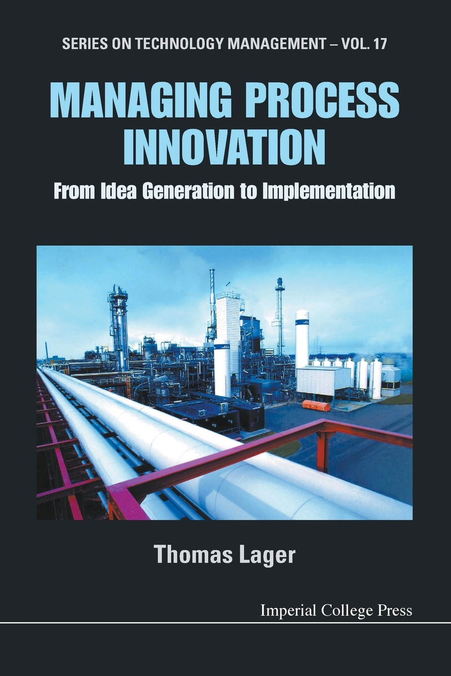 Thomas Lager MANAGING PROCESS INNOVATION. FROM IDEA GENERATION TO IMPLEMENTATION design process and innovation