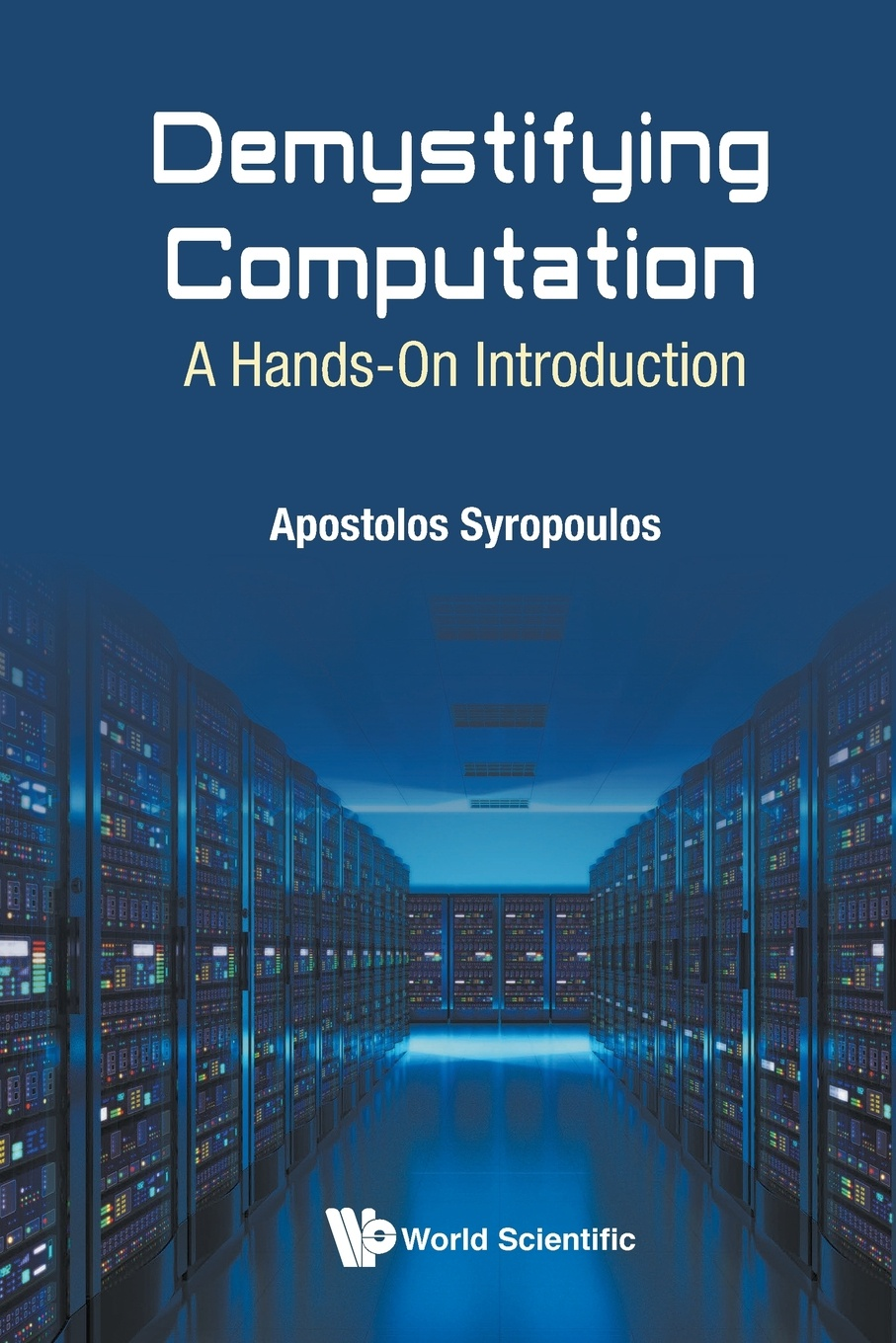 APOSTOLOS SYROPOULOS Demystifying Computation. A Hands-On Introduction цена и фото