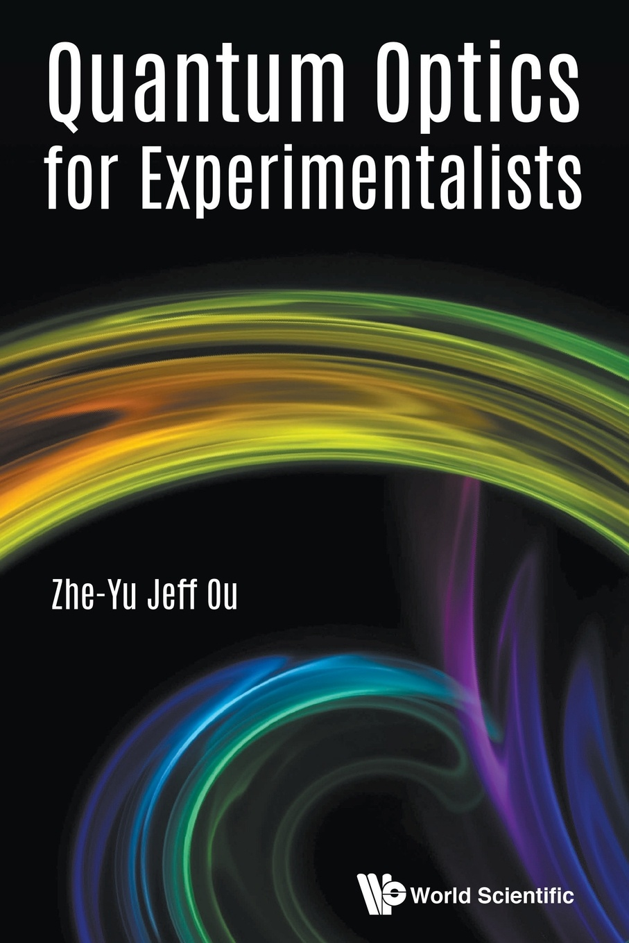 ZHEYU JEFF OU Quantum Optics for Experimentalists martin bojowald the universe a view from classical and quantum gravity isbn 9783527667697