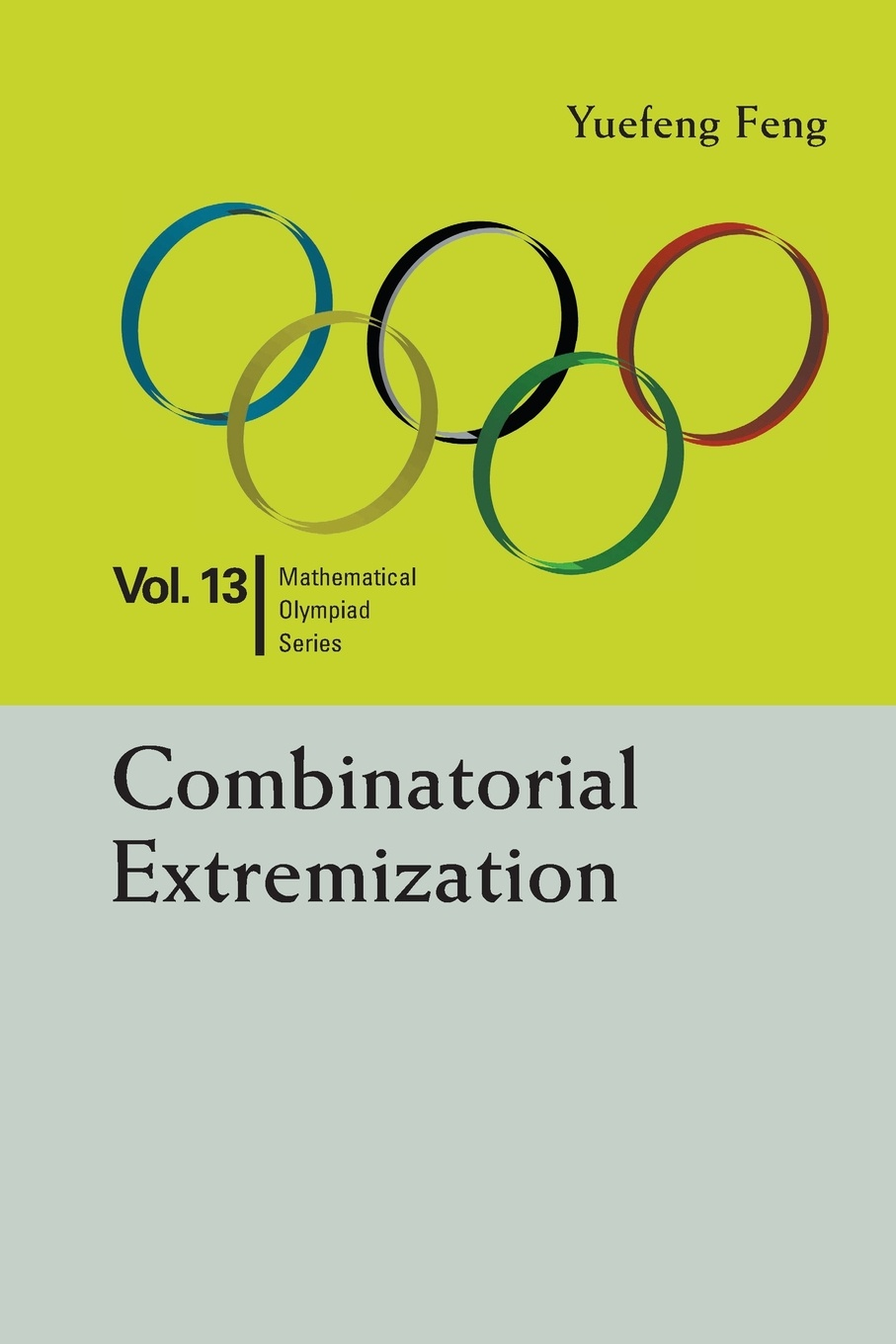 YUEFENG FENG Combinatorial Extremization. In Mathematical Olympiad and Competitions merry team 2 students book