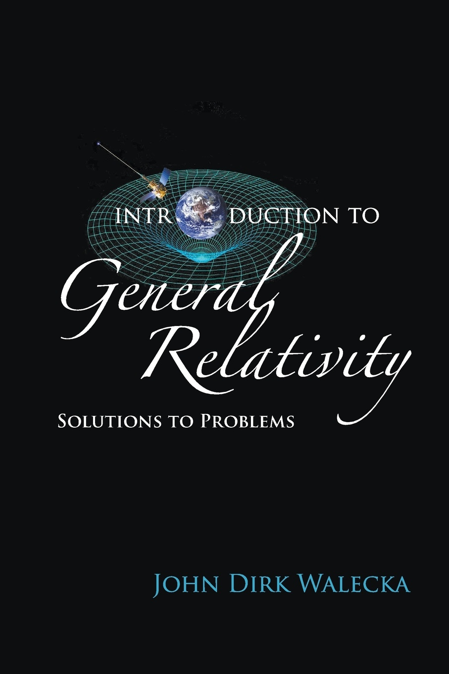 цены JOHN DIRK WALECKA Introduction to General Relativity. Solutions to Problems