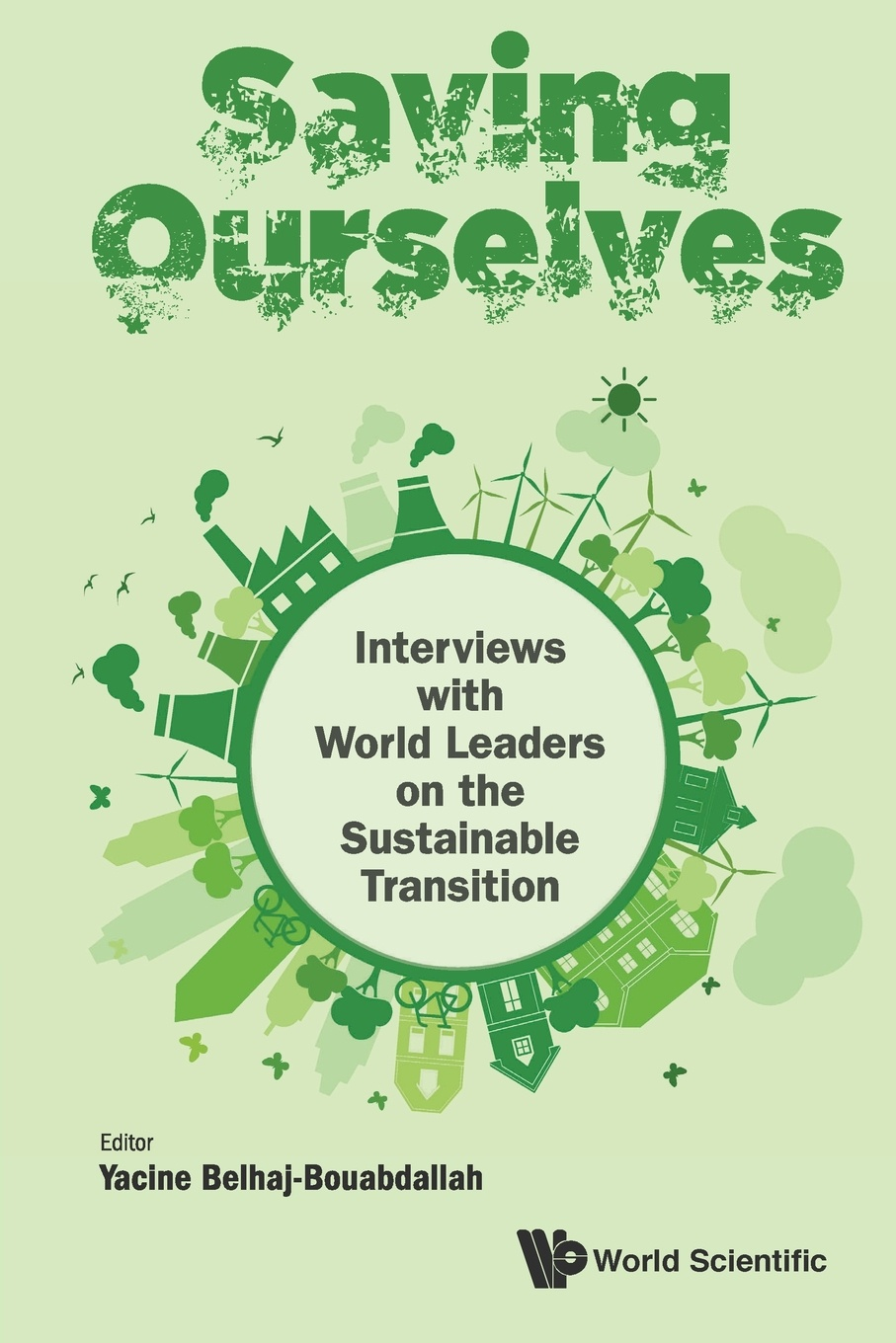 YACINE BELHAJ-BOUABDALLAH Saving Ourselves. Interviews with World Leaders on the Sustainable Transition ameenah gurib fakim novel plant bioresources applications in food medicine and cosmetics