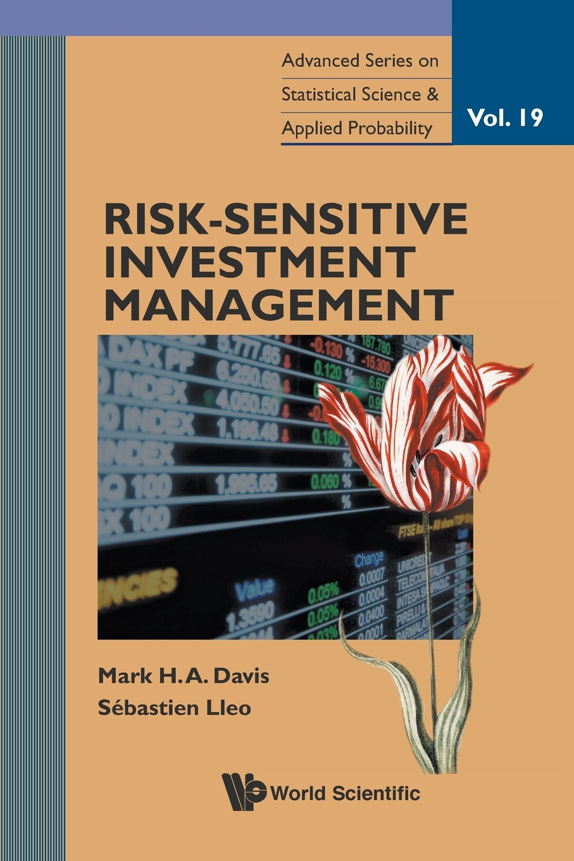 Mark H A Davis, Sébastien Lleo Risk-Sensitive Investment Management greg fedorinchik investment leadership and portfolio management the path to successful stewardship for investment firms