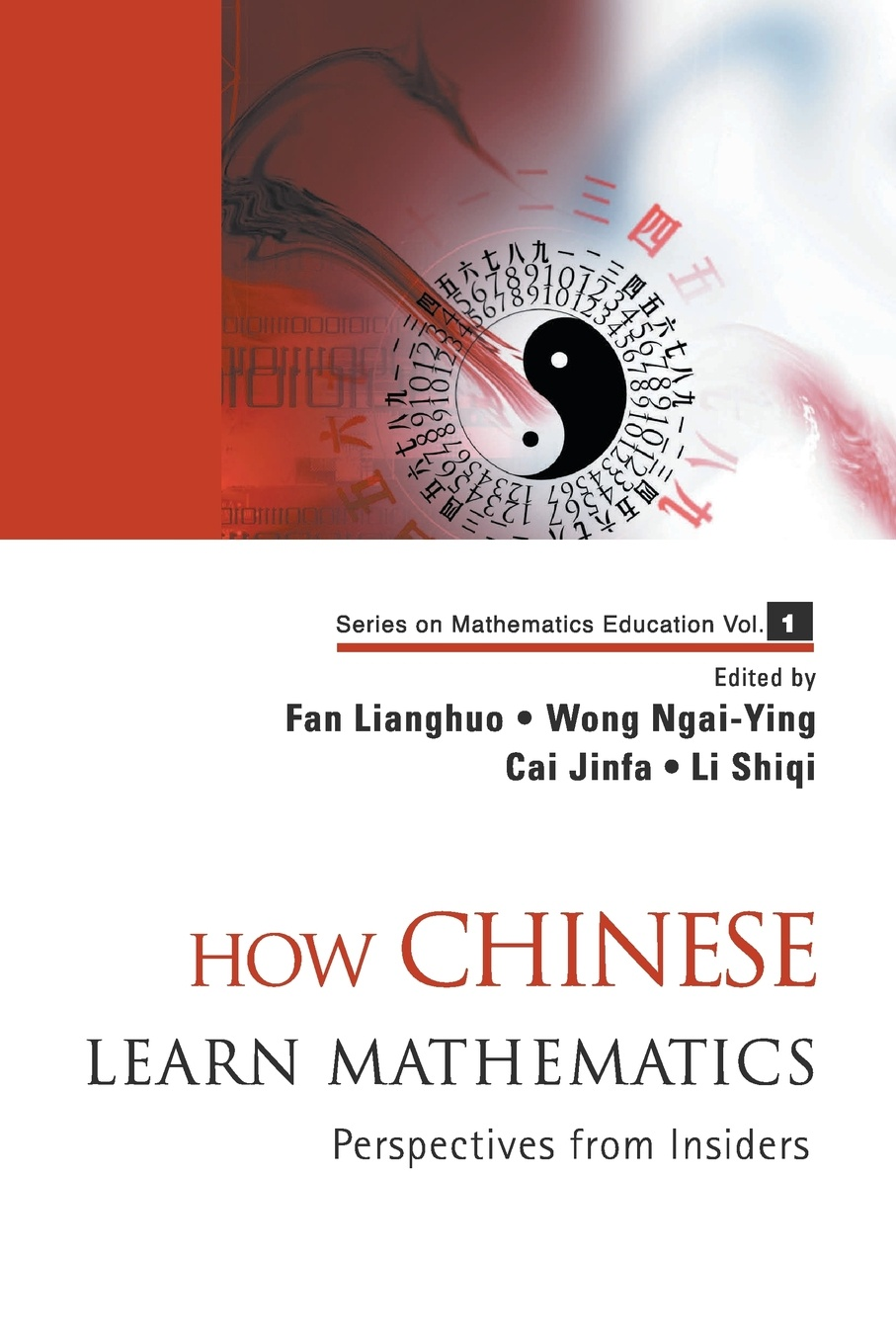 How Chinese Learn Mathematics. Perspectives from Insiders committee on the teaching of mathematics to students of engineering syllabus of mathematics a symposium compiled by the committee on the teaching of mathematics to students of engineering 1914