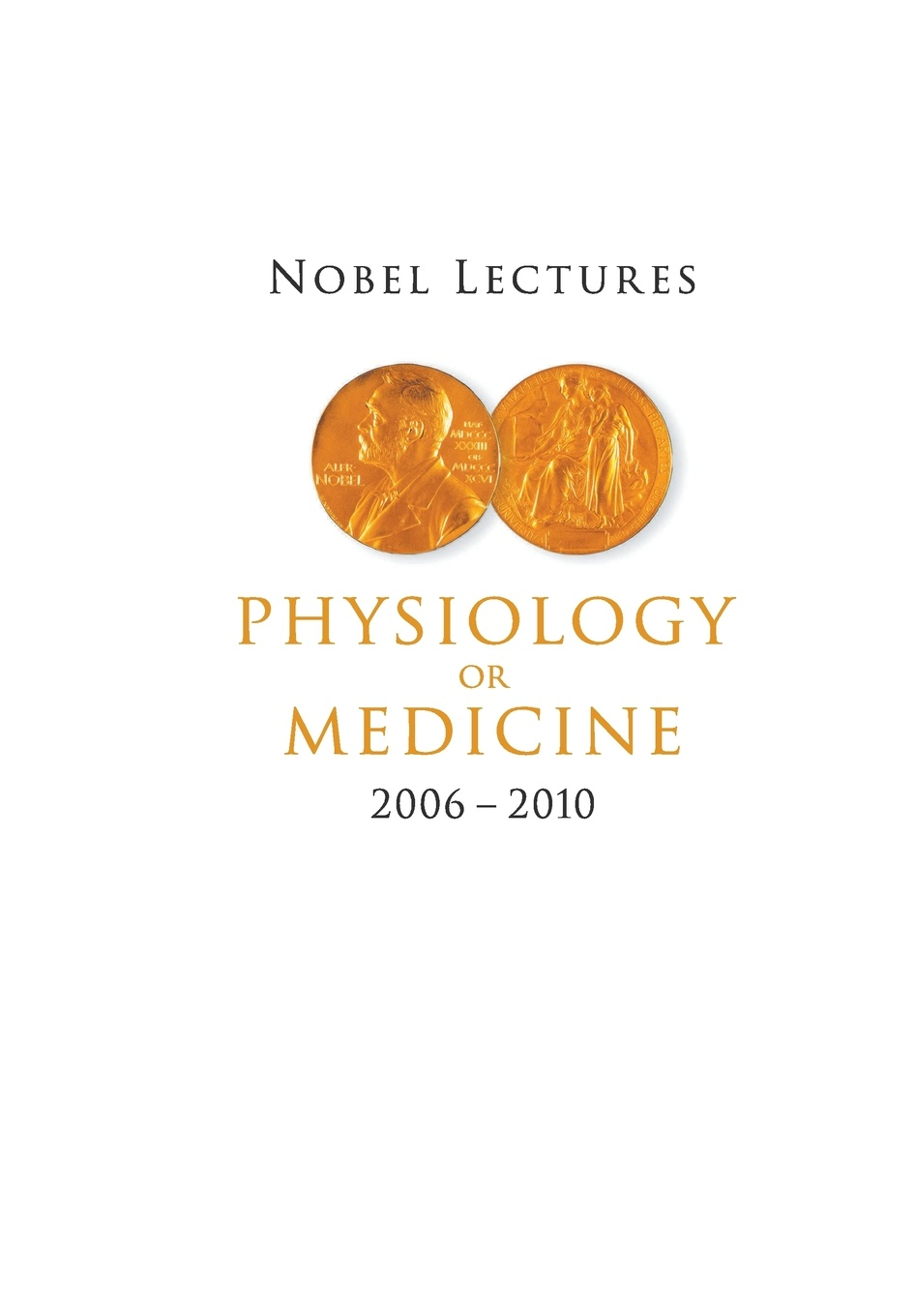 Nobel Lectures in Physiology or Medicine (2006-2010) цена