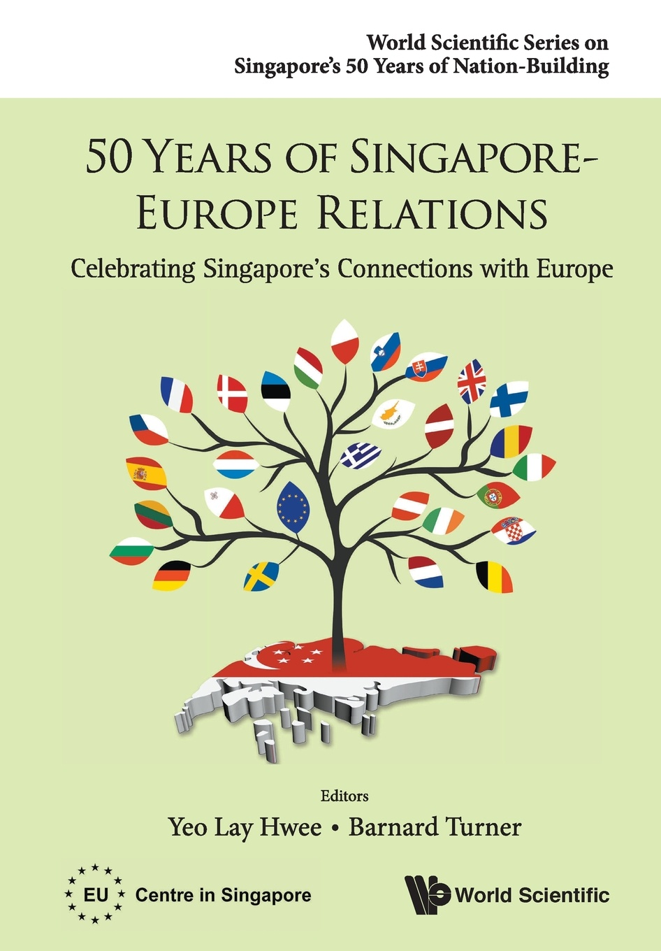 50 Years of Singapore-Europe Relations. Celebrating Singapore's Connections with Europe