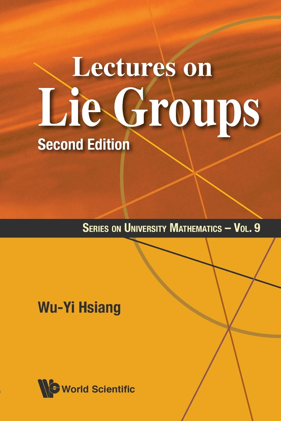 WU-YI HSIANG Lectures on Lie Groups. Second Edition as lie the dead