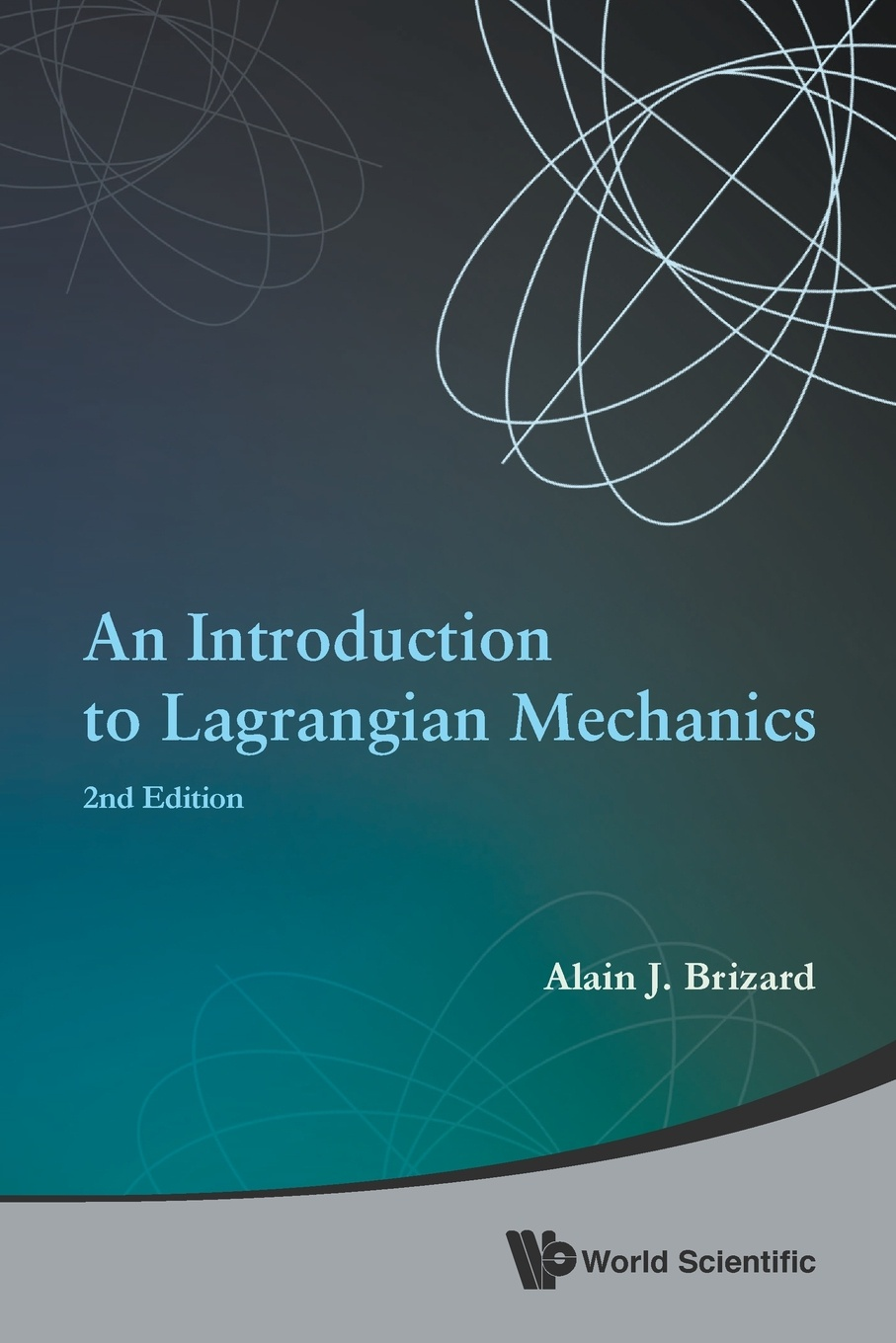 ALAIN J BRIZARD An Introduction to Lagrangian Mechanics. Second Edition stevan pilipovic fractional calculus with applications in mechanics wave propagation impact and variational principles