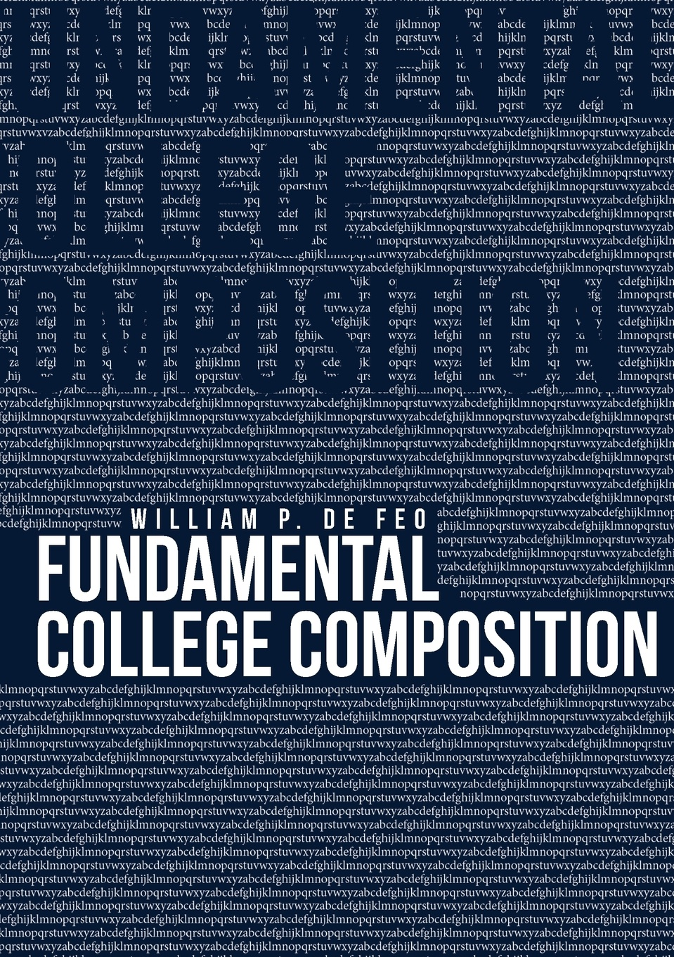 William P. DeFeo Fundamental College Composition цена