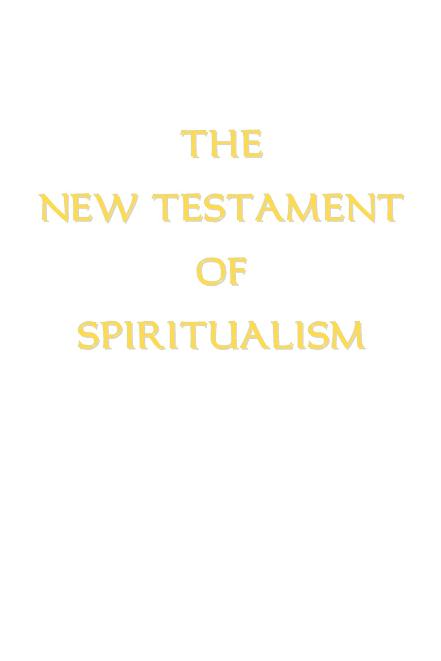 лучшая цена Alan E. Ross The New Testament of Spiritualism