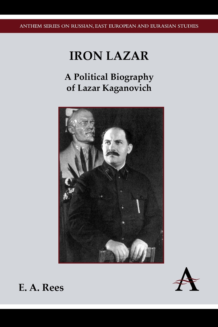E. A. Rees Iron Lazar. A Political Biography of Lazar Kaganovich max klim the epoch of stalin joseph stalin the way to power page 9