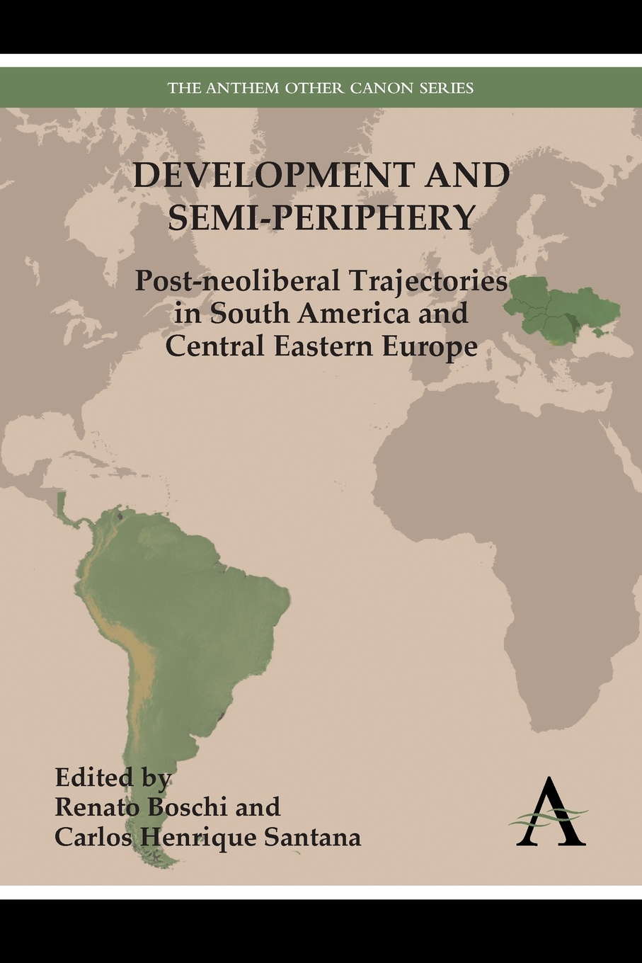 Development and Semi-Periphery. Post-Neoliberal Trajectories in South America and Central Eastern Europe lloyd s kramer nationalism in europe and america politics cultures and identities since 1775