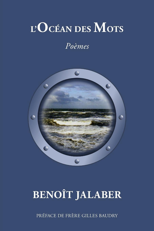 Benoît Jalaber L'Ocean des Mots emile faguet emile faguet de l acad franc en lisant corneille l homme et son otemps l