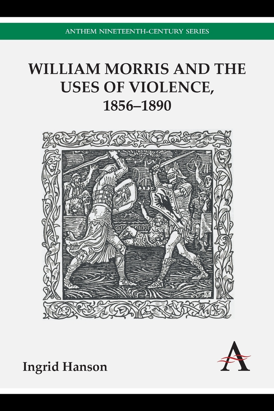 цены Ingrid Hanson William Morris and the Uses of Violence, 1856-1890