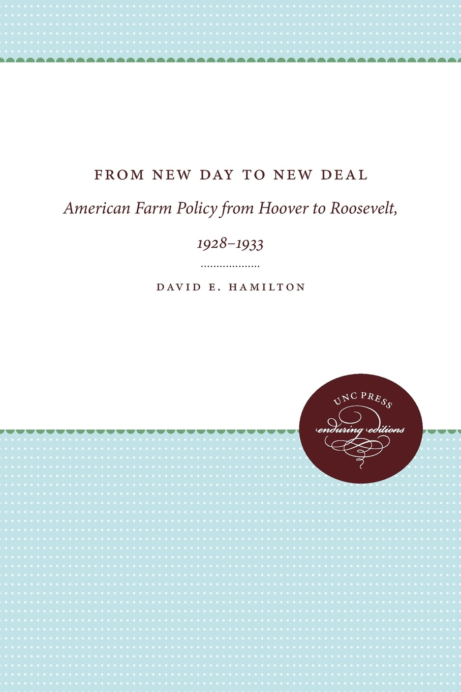 David E. Hamilton From New Day to New Deal. American Farm Policy from Hoover to Roosevelt, 1928-1933 цена в Москве и Питере