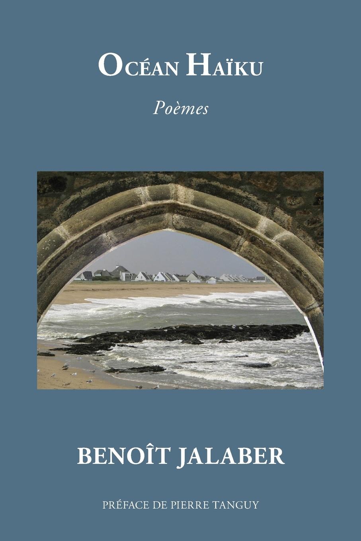 Benoît Jalaber Ocean Haiku t e 1830 1913 hamel cours d loquence parle d apres delsarte avec une prf par l abb camille roy french edition