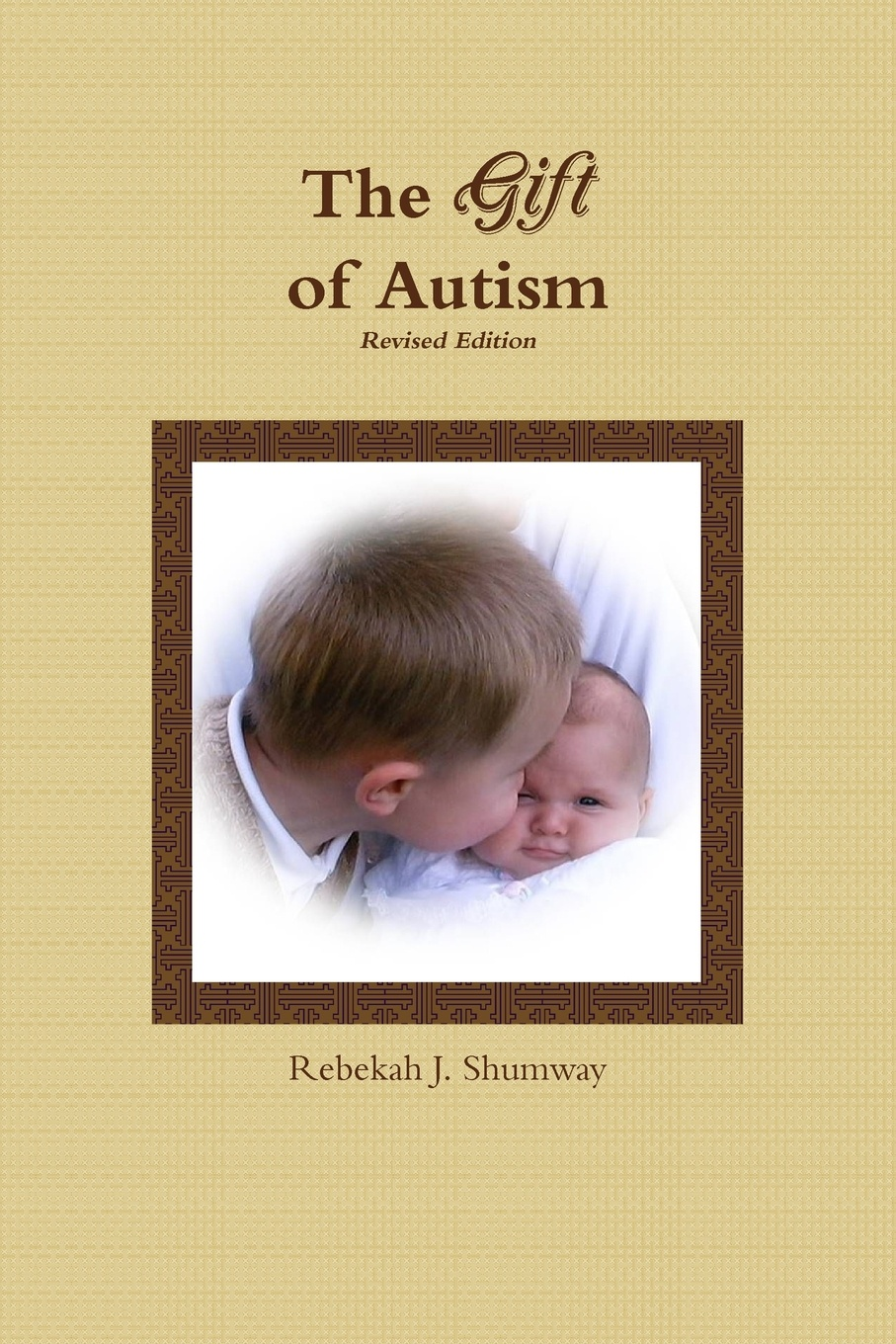 Rebekah J. Shumway The Gift of Autism angela gachassin autism healed for life