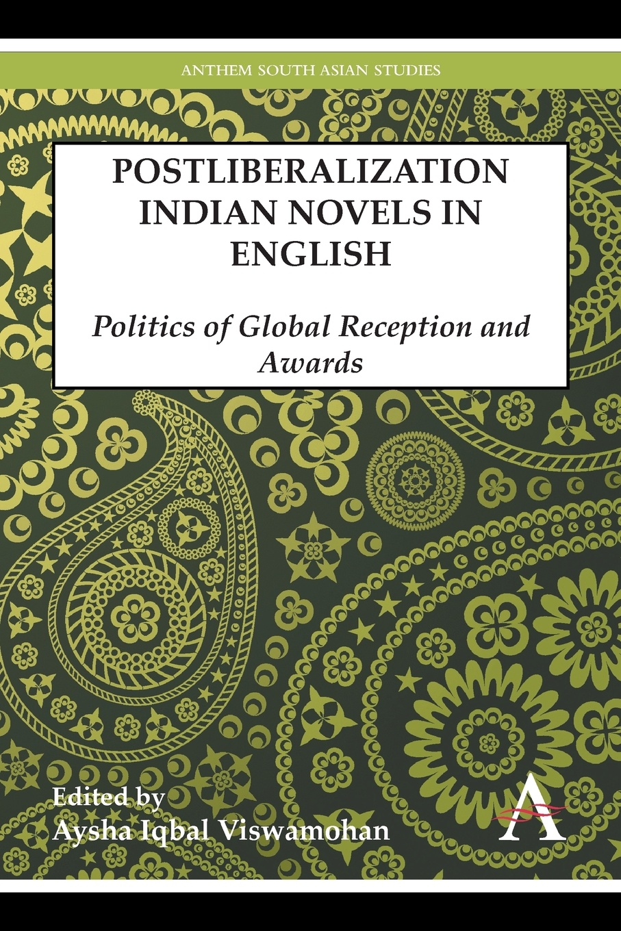 Postliberalization Indian Novels in English. Politics of Global Reception and Awards