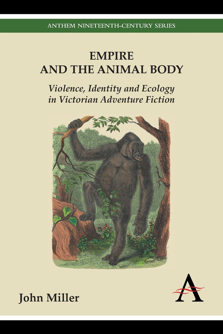 John Miller Empire and the Animal Body. Violence, Identity and Ecology in Victorian Adventure Fiction hurst christon j studies in viral ecology animal host systems