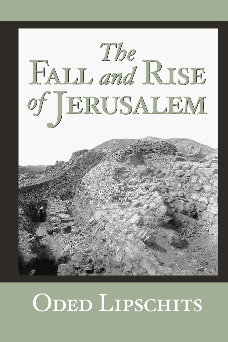 Oded Lipschits The Fall and Rise of Jerusalem. Judah under Babylonian Rule hegel the end of history and the future