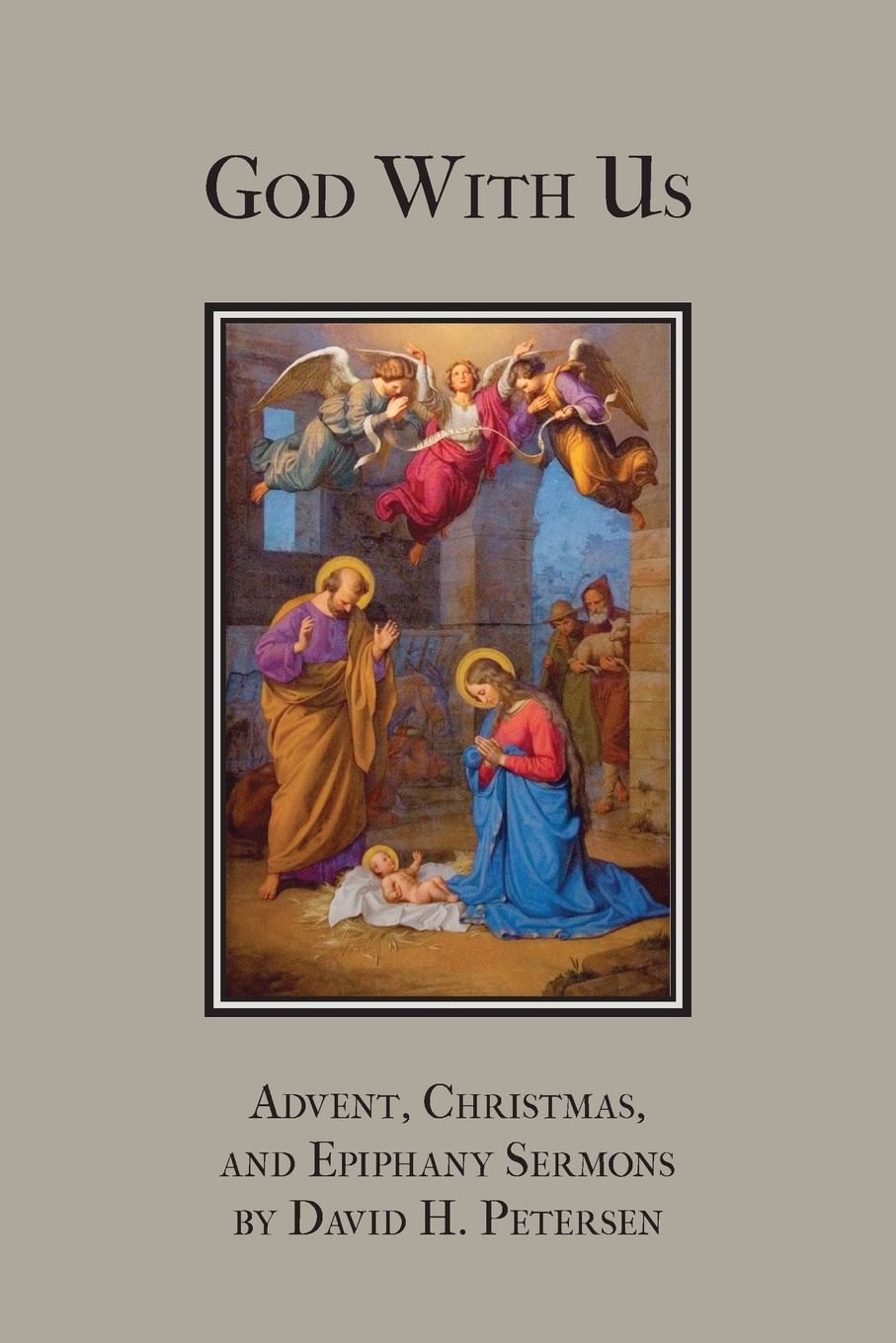 Фото - David H. Petersen God with Us. Advent, Christmas, and Epiphany Sermons joseph h leckie david w forrest memoir tributes sermons and theological lectures