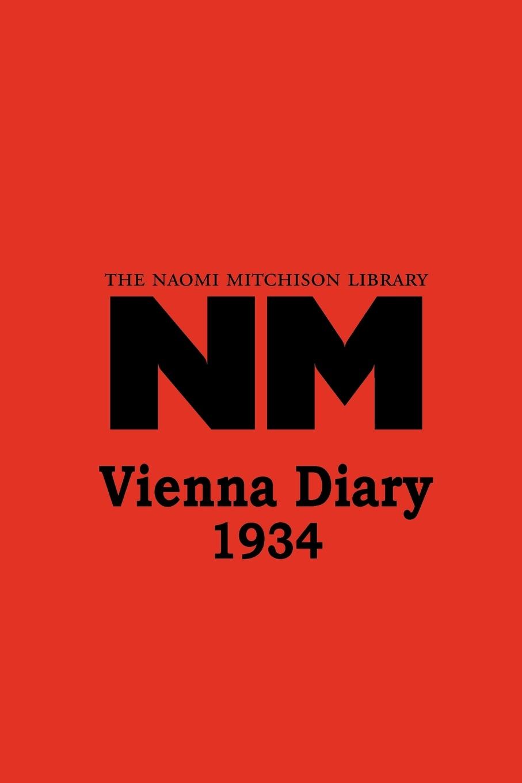 Naomi Mitchison Vienna Diary 1934 aileen albersworth what shall it profit a man