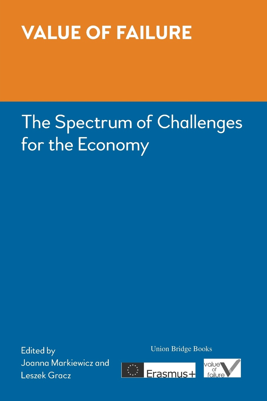 Value of Failure. The Spectrum of Challenges for the Economy economic and biological aspects of vaccinations