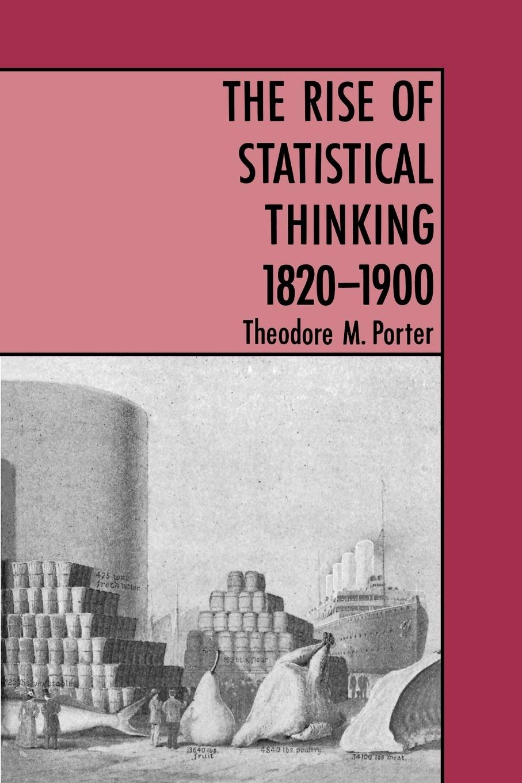 лучшая цена Theodore M. Porter The Rise of Statistical Thinking, 1820-1900