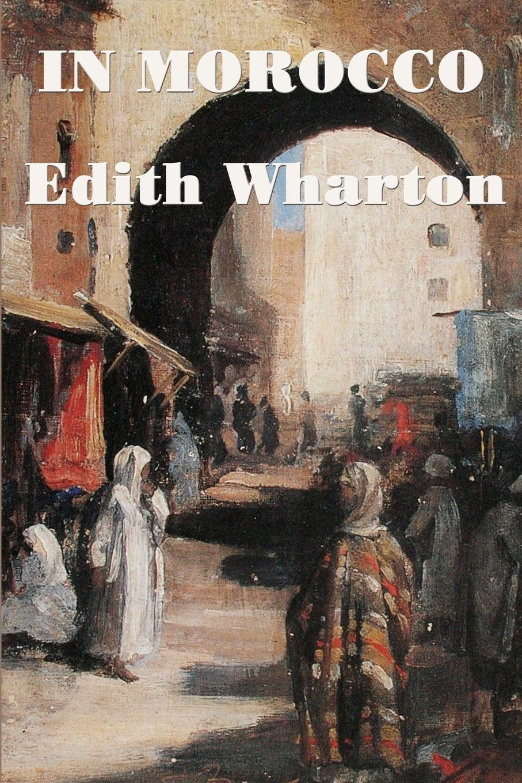 Edith Wharton In Morocco edith wharton in morocco