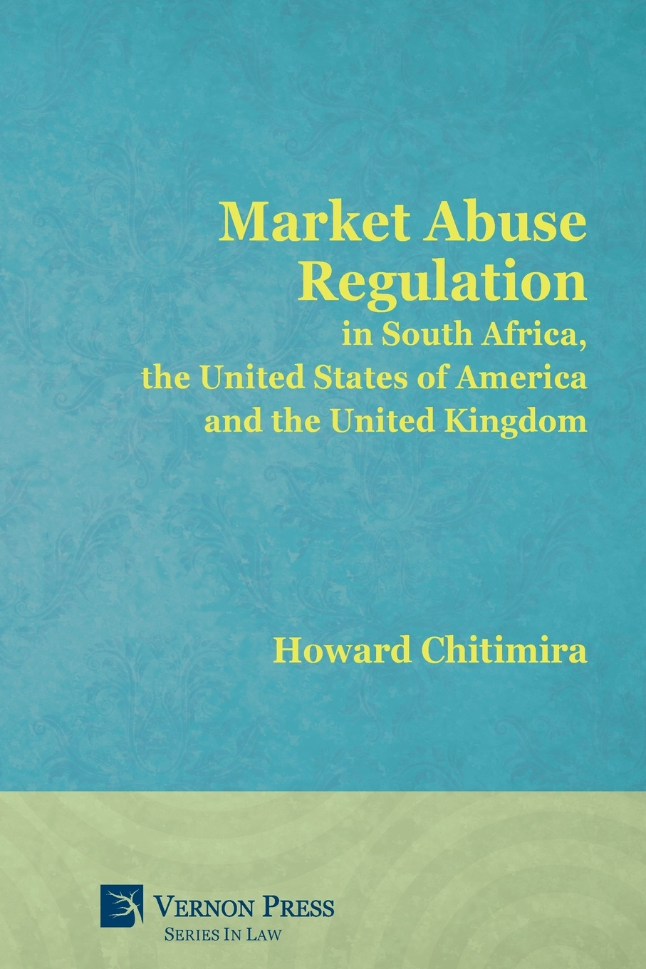 Howard Chitimira Market Abuse Regulation in South Africa, the United States of America and the United Kingdom the future of financial regulation