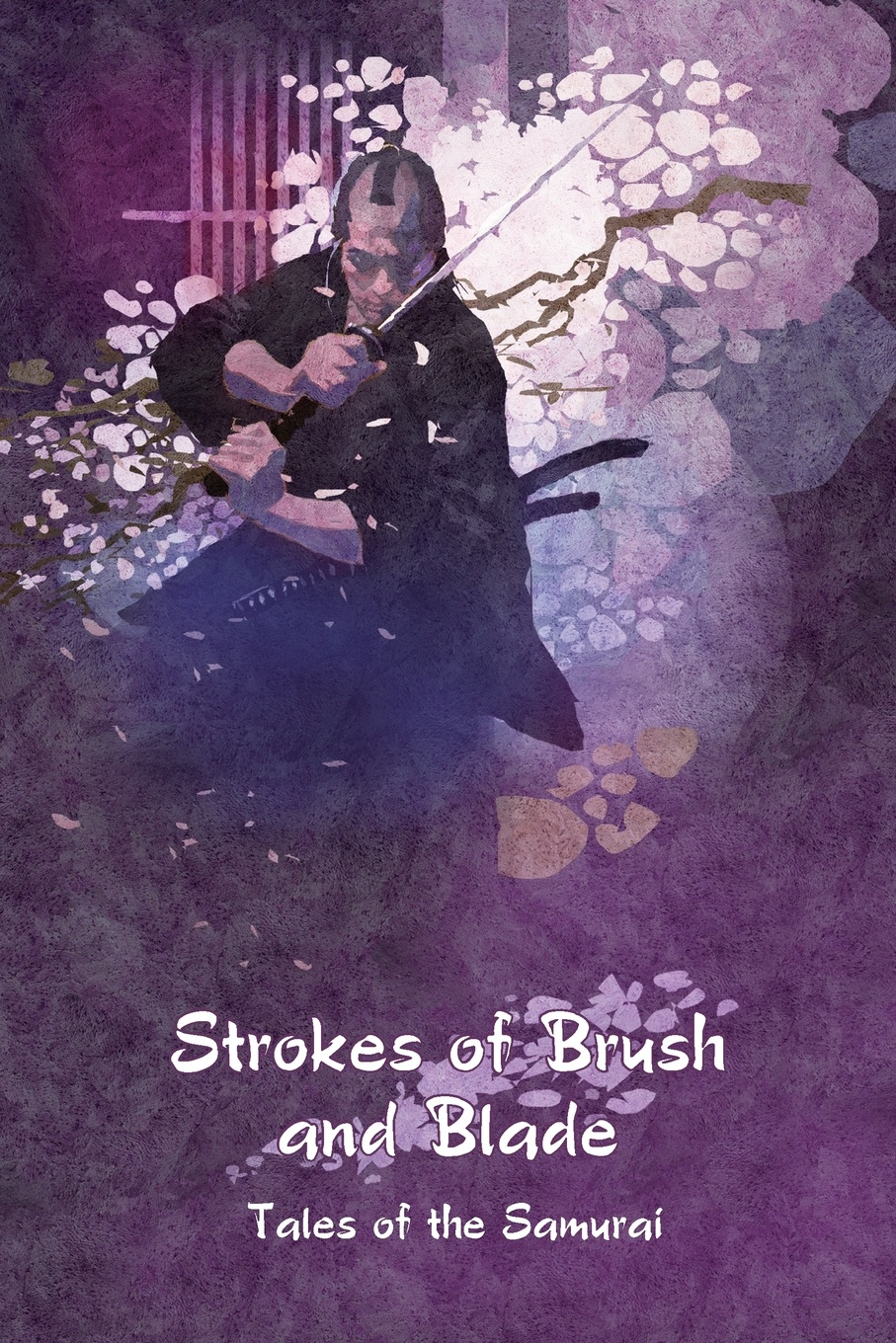 Strokes of Brush and Blade. Tales of the Samurai