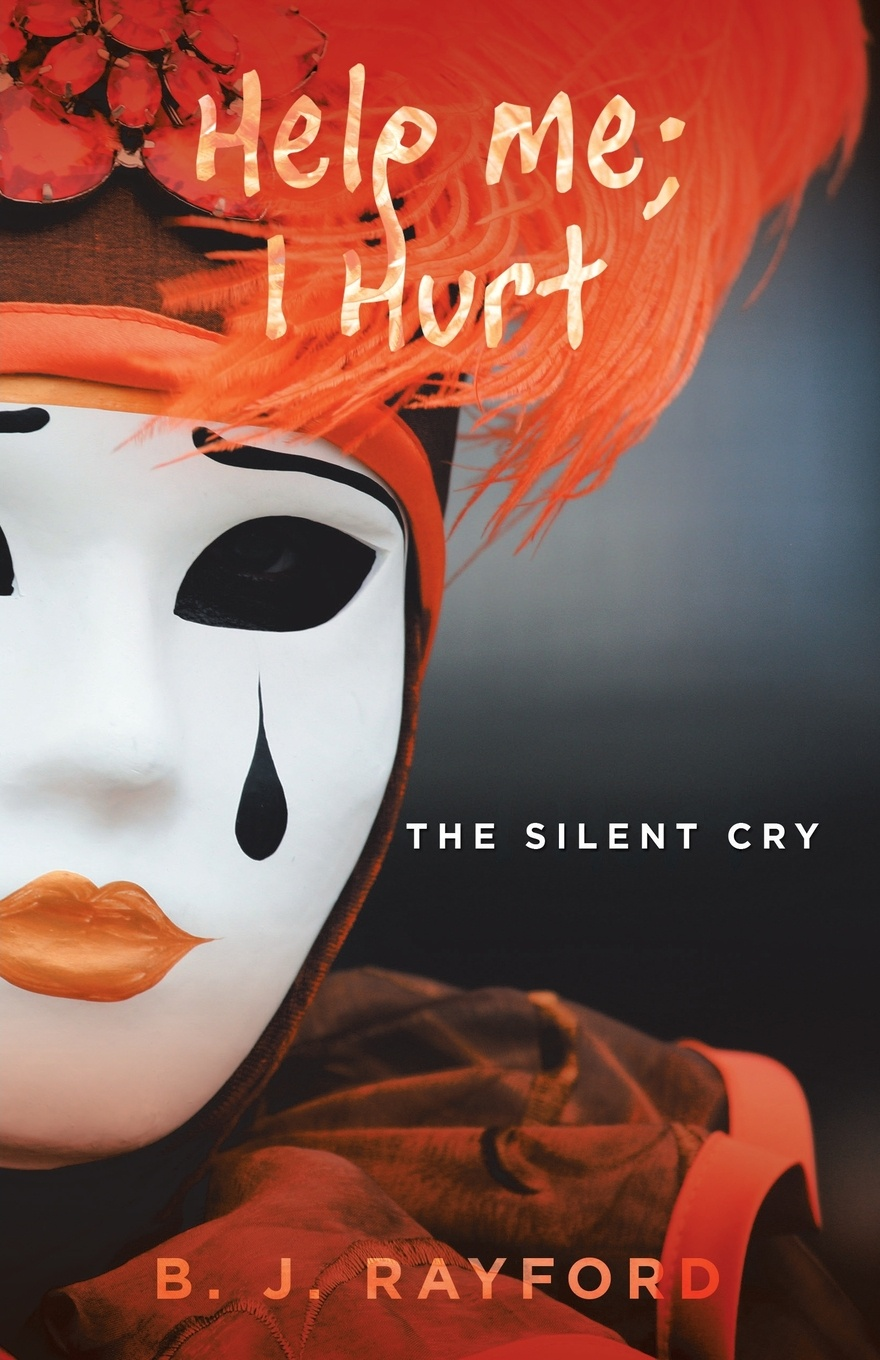 B. J. Rayford Help Me; I Hurt. The Silent Cry carol goman kinsey the silent language of leaders how body language can help or hurt how you lead