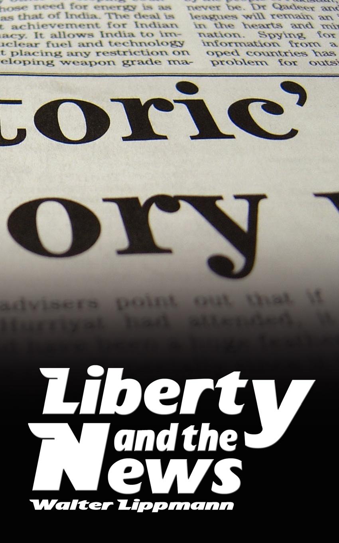 Walter Lippmann Liberty and the News laura lippman life sentences