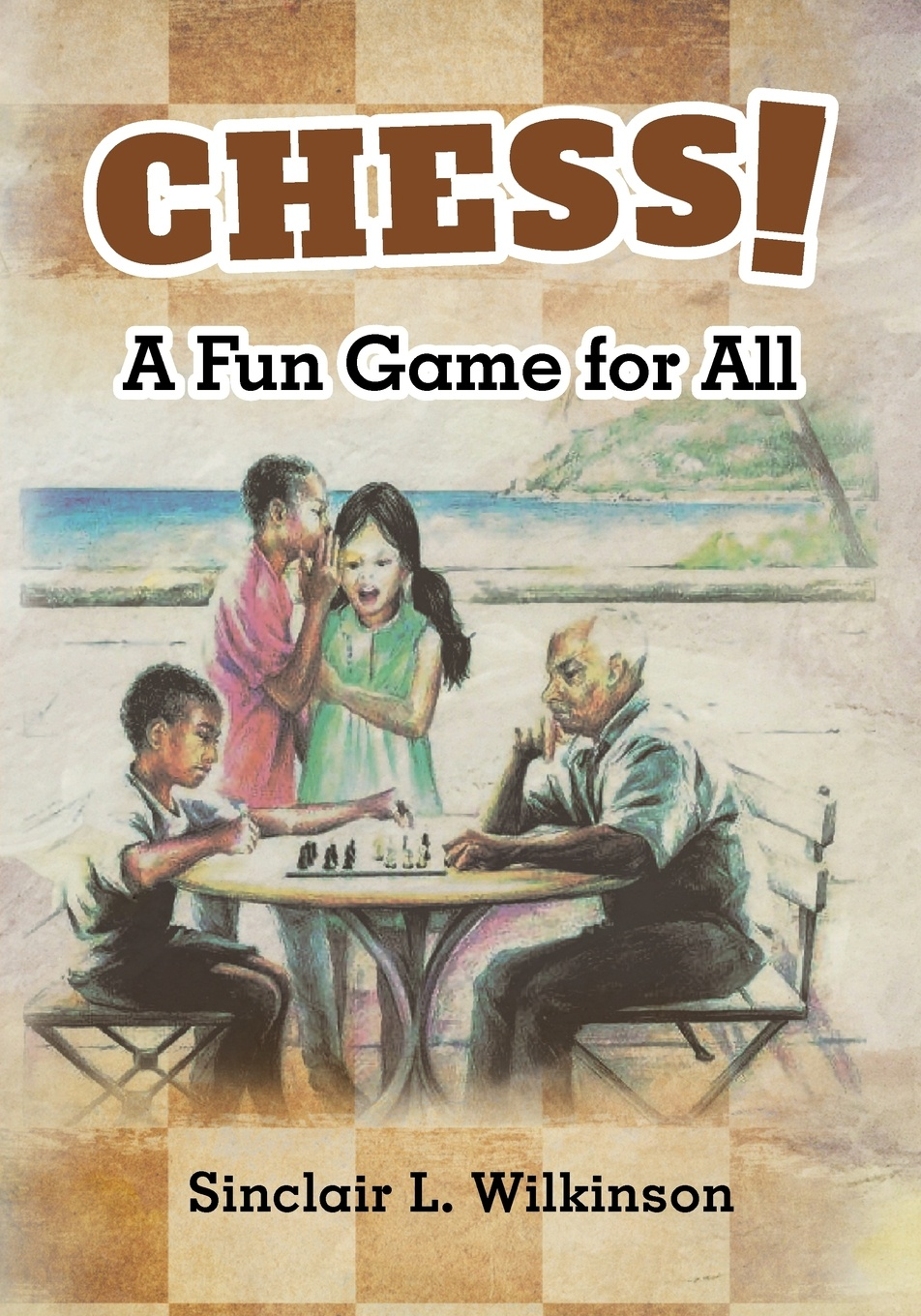 Sinclair L. Wilkinson Chess!. A Fun Game for All цена и фото