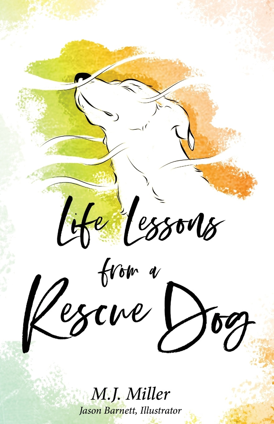 M. J. Miller Life Lessons from a Rescue Dog c dubowski sabrina the teenage witch a dog s life