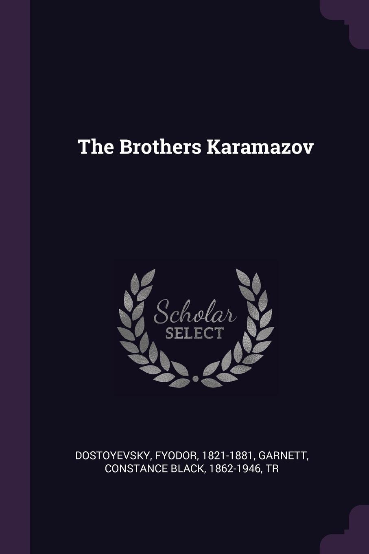 Фёдор Михайлович Достоевский, Constance Black Garnett The Brothers Karamazov
